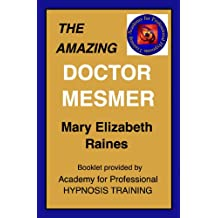 Booklet: The Amazing Doctor Mesmer (Hypnosis and Guided Imagery Book 3)