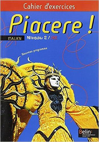 Livres gratuits Piacere ! Italien Niveau 2/A2 : Cahier d'exercices epub pdf