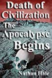 Death of Civilization; the Apocalypse Begins, Nathan Hale, 1480044334