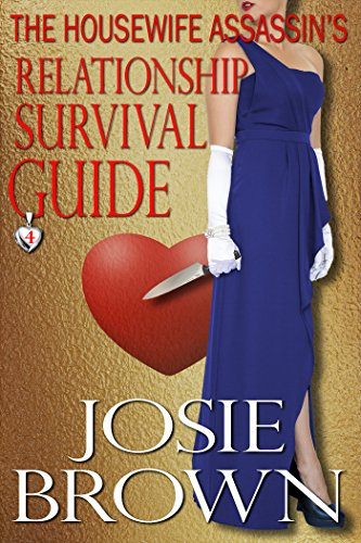 The Housewife Assassin's Relationship Survival Guide (Housewife Assassin Series, Book 4) by [Brown, Josie]