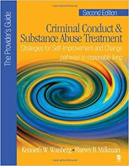 Criminal Conduct and Substance Abuse Treatment - The Provider's Guide: Strategies for Self-Improvement and Change; Pathways to Responsible Living by Kenneth W. Wanberg (2007-11-14)
