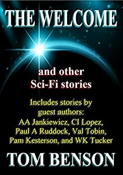 The Welcome: and other Sci-Fi stories by [Benson, Tom]