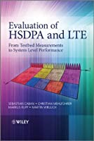 Evaluation of HSDPA and LTE: From Testbed Measurements to System Level Performance Front Cover