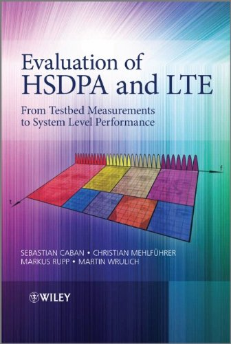 [PDF] Evaluation of HSDPA and LTE: From Testbed Measurements to System Level Performance Free Download | Publisher : Wiley | Category : Computers & Internet | ISBN 10 : 0470711922 | ISBN 13 : 9780470711927