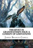 Best CreateSpace Independent Publishing Platform Rivets - The Rivet in Grandfather's Neck A Comedy of Review