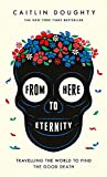 """From Here to Eternity - Travelling the World to Find the Good Death"" av Landis Blair (illustrator) Caitlin Doughty"