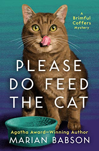 Please Do Feed the Cat (The Brimful Coffers Mysteries Book 2) by [Babson, Marian]