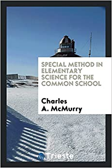 Book Special method in elementary science for the common school