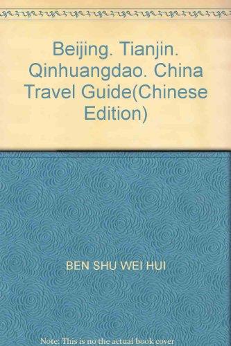 Beijing. Tianjin. Qinhuangdao. China Travel Guide(Chinese Edition)