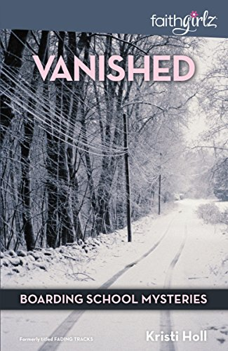 Vanished (Faithgirlz / Boarding School Mysteries)