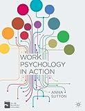 Work Psychology in Action, Sutton, Anna, 1137302305