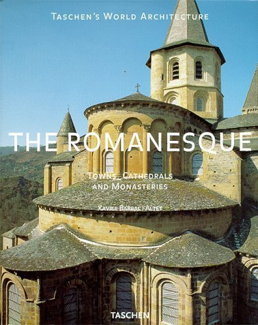 Romanesque: Towns, Cathedrals and Monasteries (Taschen's World Architecture) by Xavier Barral I Altet (1998-11-01)