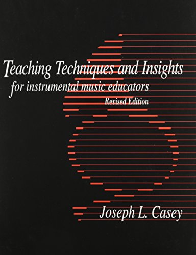 Teaching Techniques and Insight for Instrumental Music Educators/G3723