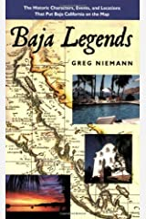 Baja Legends: The Historic Characters, Events, and Locations That Put Baja California on the Map (Sunbelt Cultural Heritage Books) by Greg Niemann (2014-11-01)