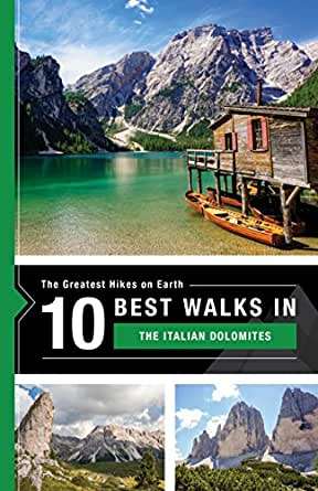 The 10 Best Hikes in The Italian Dolomites: The Greatest