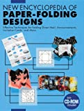 New Encyclopedia of Paper-Folding Designs: Effective Techniques for Folding Direct Mail, Announcements, Invitation Cards and more