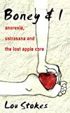 Boney & I Anorexia, Ustrasana and the Lost Apple Core