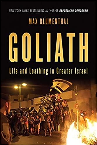 Goliath: Life and Loathing in Greater Israel, Blumenthal, Max
