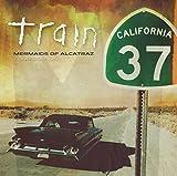 California 37: Mermaids Of Alcatraz Tour Edition by Train