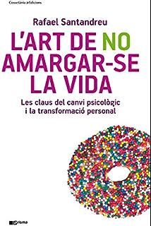 Lart de no amargar-se la vida (Prisma Book 29) (