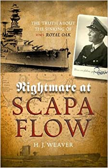 Book Nightmare At Scapa Flow. The Truth About The Sinking Of HMS Royal Oak