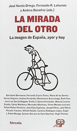 La mirada del otro : la imagen de España, ayer y hoy