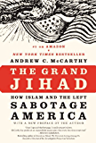 The Grand Jihad: How Islam and the Left Sabotage America