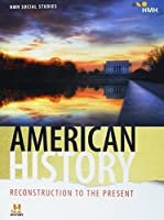 HMH Social Studies American History: Reconstruction to the Present: Student Edition 2018