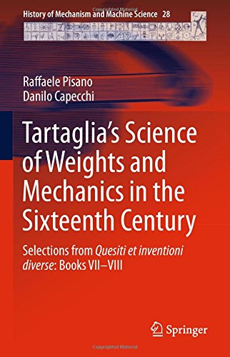 Tartaglia's Science of Weights and Mechanics in the Sixteenth Century: Selections from Quesiti et inventioni diverse: