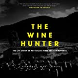 The Wine Hunter: The Life Story of Australia