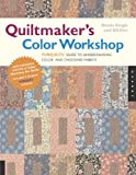 img - for Quiltmaker's Color Workshop: The FunQuilts' Guide to Understanding Color and Choosing Fabrics book / textbook / text book