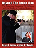 img - for Beyond the Fence Line: The Eyewitness Account of Ed Hoffman and the Murder of President John F. Kennedy by Casey J. Quinlan (2008-05-03) book / textbook / text book