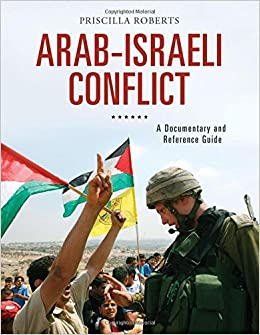 Arab-Israeli Conflict: A Documentary and Reference Guide (Documentary and Reference Guides)
