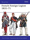 French Foreign Legion 1831-71 (Men-at-Arms, Band 509)