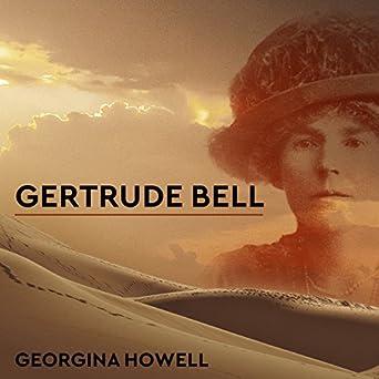 Amazon Com Gertrude Bell Queen Of The Desert Shaper Of Nations