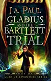 Gladius and the Bartlett Trial (Gladius Adventure Series Book 1)