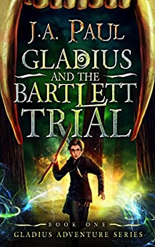 Gladius and the Bartlett Trial (Gladius Adventure Series Book 1) by [Paul, J. A.]