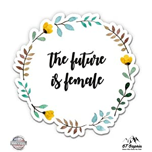 "The Future is Female - 3"" Vinyl Sticker - For Car Laptop I-Pad Phone Helmet Hard Hat - Waterproof Decal"
