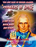 img - for Pioneers of Space - The Long Lost Book of George Adamski: A Trip To Moon, Mars and Venus book / textbook / text book