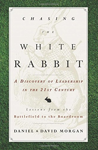 Chasing The White Rabbit: A Discovery Of Leadership In The 21st Century ebook