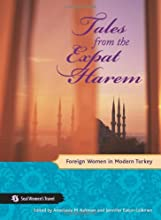 Tales from the Expat Harem: Foreign Women in Modern Turkey (Seal Women's Travel)