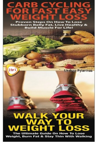 Carb Cycling For Fast Easy Weight Loss & Walk Your Way To Weigh Loss (Essential Box Set) (Volume 2)