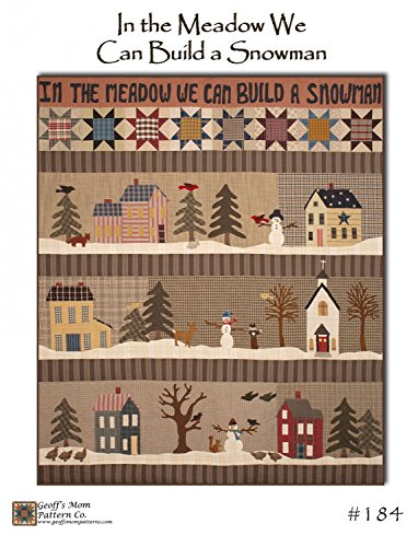 (In the Meadow We Can Build a Snowman Quilt Pattern by Geoff's Mom Pattern Co. #184 64