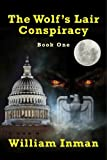The Wolf's Lair Conspiracy: Book One