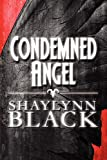 Condemned Angel, Shaylynn Black, 1448978432