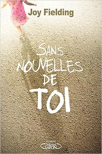 Sans Nouvelles De Toi Joy Fielding 9782749929330 Books
