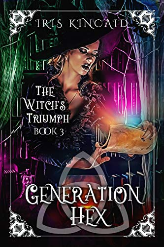The Witch's Triumph: (A Cozy Witch Mystery) (Generation Hex Book 3) by [Kincaid, Iris]