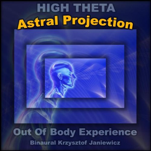 Amazon.com: Astral Projection (High Theta) Out Of Body Experience