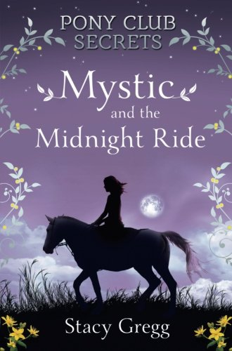 Mystic and the Midnight Ride (Pony Club Secrets, Book 1)|-|000724519X