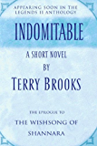 Indomitable: A Short Novel from the Legends II Collection (The Sword of Shannara)